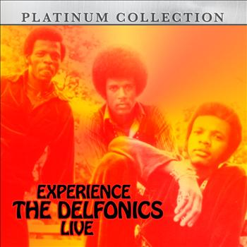 The Delfonics - Experience the Delfonics Live