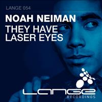 Noah Neiman - They Have Laser Eyes