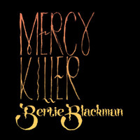 Bertie Blackman - Mercy Killer
