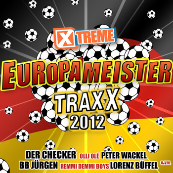 Various Artists - Xtreme Europameister Traxx 2012