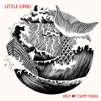 Little Gang - Half of Everything