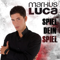 Markus Luca - Spiel dein Spiel (Single Version)