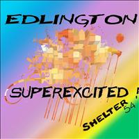 Edlington - Superexcited!