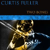 Curtis Fuller - Two Bones
