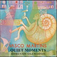 Vasco Martins - Quiet Moments (Momentos Silenciosos)