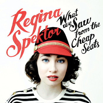 Regina Spektor - What We Saw From The Cheap Seats (Deluxe Version)