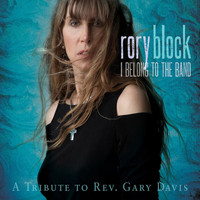 Rory Block - I Belong To The Band: A Tribute To Rev. Gary Davis