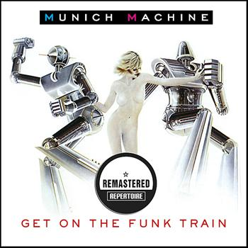 Munich Machine - Get On The Funk Train (Remastered)