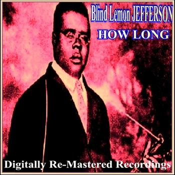 Blind Lemon Jefferson - How Long