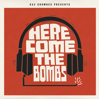 Gaz Coombes Presents... - Here Come The Bombs