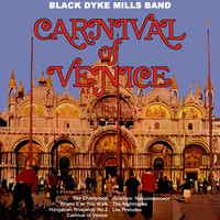 Black Dyke Mills Band - Carnival Of Venice