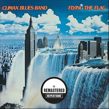 Climax Blues Band - Flying The Flag (Remastered)