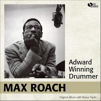 Max Roach - Adward Winning Drummer (Original Album Plus Bonus Tracks)