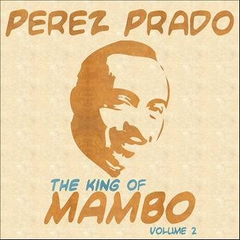 Perez Prado - The King Of Mambo, Vol. 2