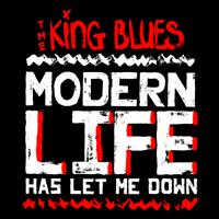The King Blues - Modern Life Has Let Me Down