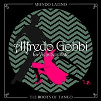 Alfredo Gobbi - The Roots of Tango - La Vieja Serenata
