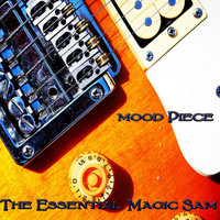 Magic Sam - Mood Piece