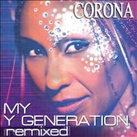 Corona - My Y Generation Remixed