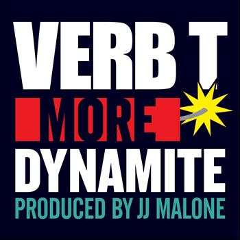 Verb T - More Dynamite (Produced By JJ Malone [Explicit])