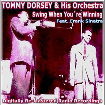 Tommy Dorsey and His Orchestra - Swing When Youre Winning