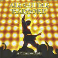 The Chalets - Air Guitar Karaoke: A Tribute to Slade