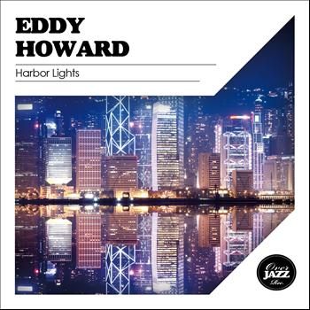 Eddy Howard - Harbor Lights