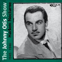The Johnny Otis Show - Harlem Nocture