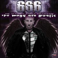 666 - The Ways Are Mystic (The Ultimate Single Collection - Remastered [Explicit])