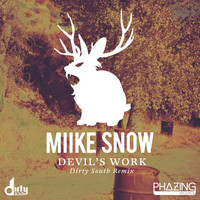 Miike Snow - Devil's Work (Dirty South Remix)