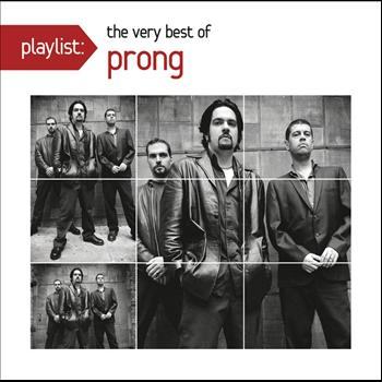 Prong - Playlist: The Very Best Of Prong