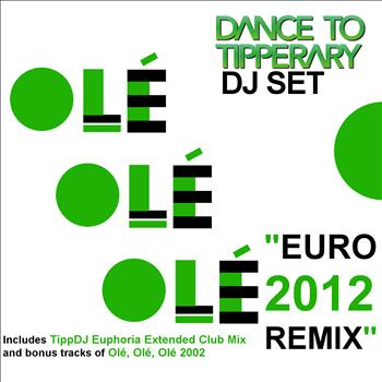 Dance To Tipperary - Olé, Olé, Olé (Euro 2012 Remix)