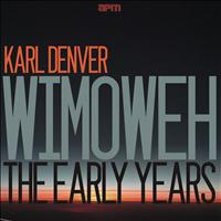 Karl Denver - Wimoweh - The Early Years
