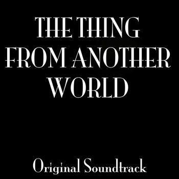 "Dimitri Tiomkin - ""the Thing from Another World"" Original Soundtrack"