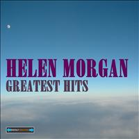 Helen Morgan - Helen Morgan Greatest Hits