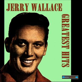 JERRY WALLACE - Jerry Wallace Greatest Hits