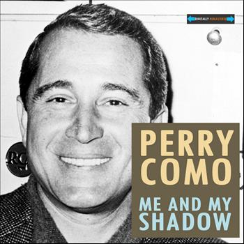 Perry Como - Me and My Shadow