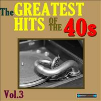 Various Artists - The Greatest Hits of the Forties, Volume Three