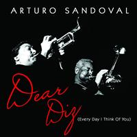 Arturo Sandoval - Dear Diz (Every Day I Think of You)