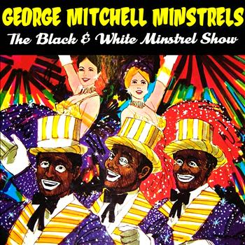 George Mitchell Minstrels - The Black & White Minstrel Show