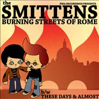 The Smittens - Burning Streets of Rome