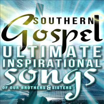 Various Artists - Southern Gospel! Ultimate Inspirational Songs of Our Brothers & Sisters
