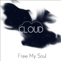 Cloud - Free my Soul
