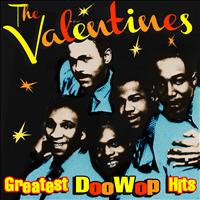 The Valentines - Greatest Doo Wop Hits