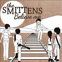 The Smittens - Believe Me