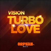 Vision - Turbo Love