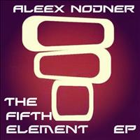 Aleex Nodner - The Fifth  Element Ep