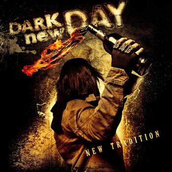Dark new Day - New Tradition (Deluxe Edition)