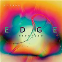 Cicada - Edge (Reloaded)