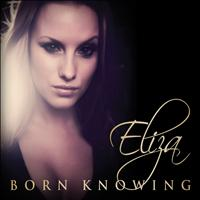 Eliza - Born Knowing