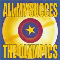 The Olympics - All My Succes - The Olympics
